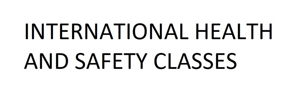 INTERNATIONAL HEALTH AND SAFETY CLASSES